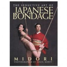 The Seductive Art of Japanese Bondage by Midori