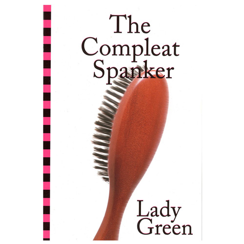 The Compleat Spanker by Lady Green