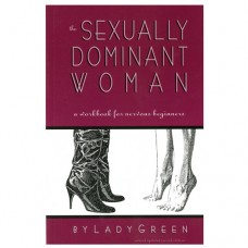 The Sexually Dominant Woman by Lady Green