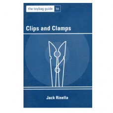 Toybag Guide to Clips and Clamps by Jack Rinella