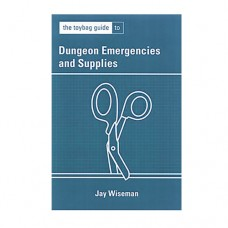 Toybag Guide to Dungeon Emergencies & Supplies by Jay Wiseman