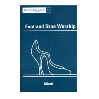 Toybag Guide to Foot and Shoe Worship by Midori