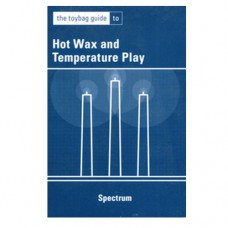 Toybag Guide to Hot Wax and Temperature Play by Spectrum